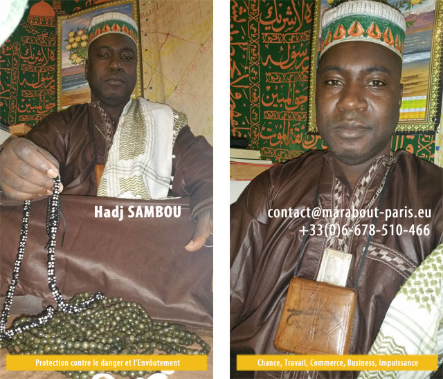 protection contre danger, traitement impuissance, chance, travail, commerce, grand medium marabout africain a paris Hadj SAMBOU
